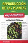 REPRODUCCION DE LAS PLANTAS PARA EL ESPECIALISTA