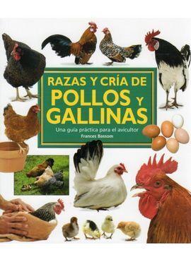 RAZAS Y CRÍA DE POLLOS Y GALLINAS