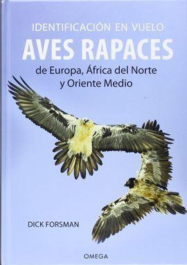 IDENTIFICACIÓN EN VUELO DE AVES RAPACES EUROPA, ÁFRICA DEL NORTE, ORIENTE MEDIO