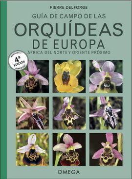 GUIA DE CAMPO DE LAS ORQUIDEAS DE EUROPA, AFRICA DEL NORTE Y ORIE