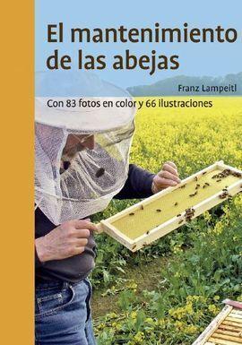 MANTENIMIENTO DE LAS ABEJAS:CON 83 FOTOS COLOR 66 ILUSTRAC