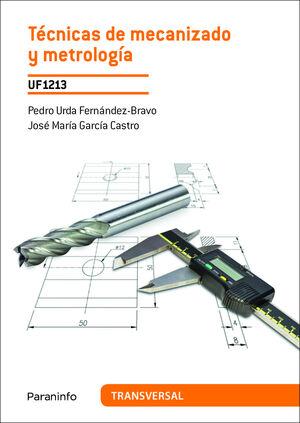 TÉCNICAS DE MECANIZADO Y METROLOGÍA.UF1213