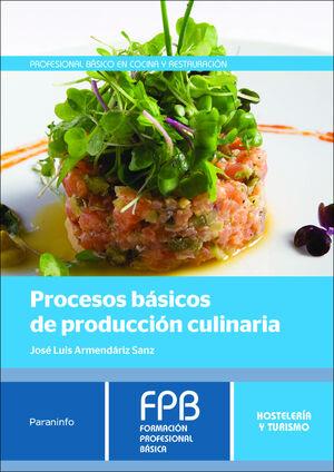 PROCESOS BASICOS DE PRODUCCION CULINARIA - F.P. HOSTELERIA Y TURI