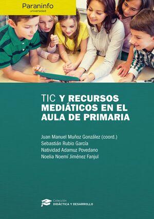 TIC Y RECURSOS MEDIATICOS EN EL AULA DE PRIMARIA // COLECCION: DI