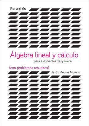 ALGEBRA Y CALCULO PARA ESTUDIOS DE CIENCIAS CON PROBLEMAS RESUELT