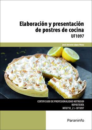 ELABORACIÓN Y PRESENTACIÓN DE POSTRES DE COCINA. UF1097