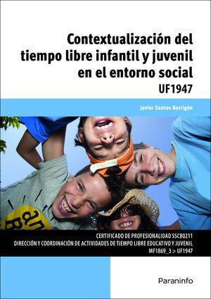 CONTEXTUALIZACIÓN DEL TIEMPO LIBRE INFANTIL Y JUVENIL EN EL ENTORNO SOCIAL.UF194