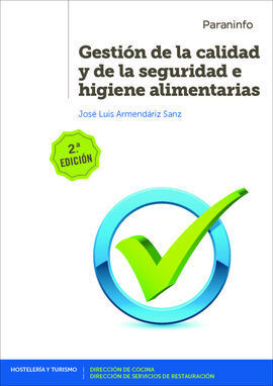 GESTIÓN DE LA CALIDAD Y DE LA SEGURIDAD E HIGIENE ALIMENTARIAS 2ª EDICIÓN 2019