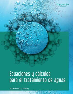 ECUACIONES Y CÁLCULOS PARA EL TRATAMIENTO DE AGUAS