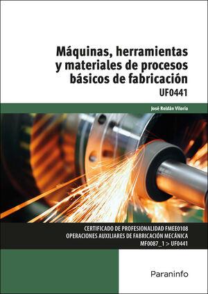 MÁQUINAS, HERRAMIENTAS Y MATERIALES DE PROCESOS BÁSICOS DE FABRICACIÓN