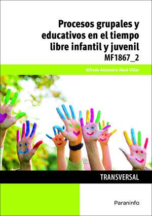 PROCESOS GRUPALES Y EDUCATIVOS EN EL TIEMPO LIBRE INFANTIL Y JUVE