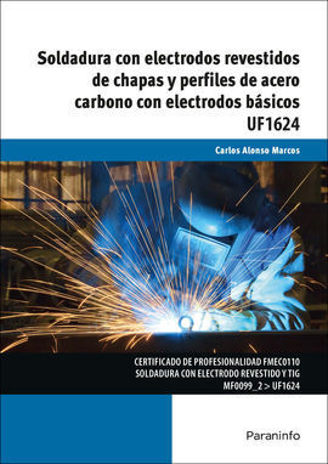 UF1624 - SOLDADURA CON ELECTRODOS REVESTIDOS DE CHAPAS Y PERFILES