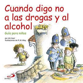 CUANDO DIGO NO A LAS DROGAS Y AL ALCOHOL