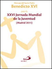 XXVI JORNADA MUNDIAL DE LA JUVENTUD (MADRID 2011)