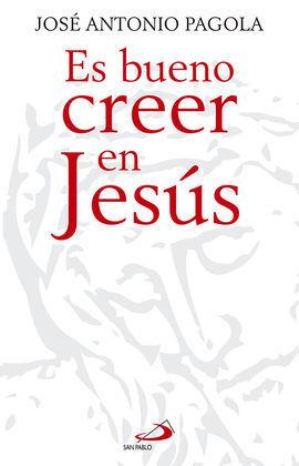 ES BUENO CREER EN JESUS