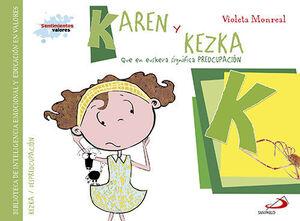KAREN Y KEZKA (QUE EN EUSKERA SIGNIFICA PREOCUPACION)