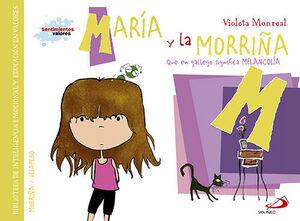 MARIA Y LA MORRIÑA (QUE EN GALLEGO SIGNIFICA MELANCOLIA)