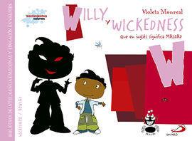 WILLY Y WICKEDNESS (QUE EN INGLES SIGNIFICA MALDAD)
