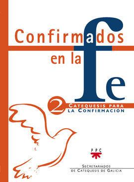 CONFIRMADOS EN LA FE: CATEQUESIS PARA LA CONFIRMACIÓN 2