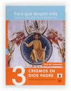 PARA QUE TENGAN VIDA 3: CREEMOS EN DIOS PADRE. ITINERARIO CATEQUÉTICO DE PREADOL