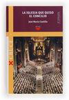 CR.1 LA IGLESIA QUE QUISO EL CONCILIO(ED