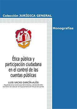 ÉTICA PÚBLICA Y PARTICIPACIÓN CIUDADANA EN EL CONTROL DE LAS CUENTAS PÚBLICAS