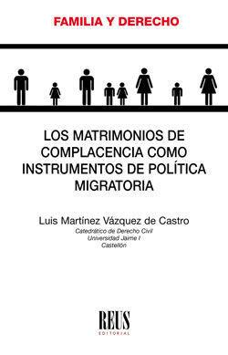 LOS MATRIMONIOS DE COMPLACENCIA COMO INSTRUMENTOS DE POLÍTICA MIGRATORIA