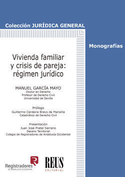 VIVIENDA FAMILIAR Y CRISIS DE PAREJA: RÉGIMEN JURÍDICO