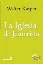 LA IGLESIA DE JESUCRISTO. ESCRITOS DE ECLESIOLOGÍA 1