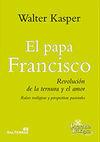 PAPA FRANCISCO,EL-REVOLUCION DE LA TERNURA Y EL AMOR