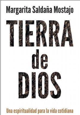 TIERRA DE DIOS. UNA ESPIRITUALIDAD PARA LA VIDA COTIDIANA