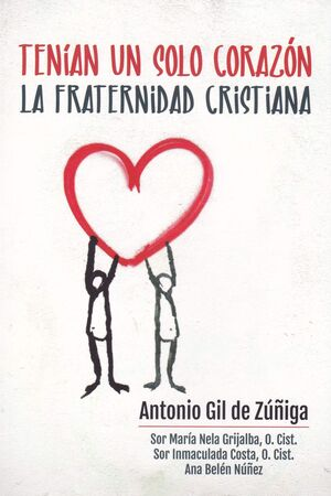 TENIAN UN SOLO CORAZON FRATERNIDAD CRISTIANA