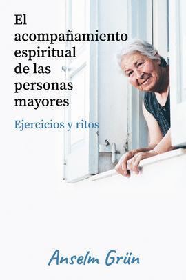 EL ACOMPAÑAMIENTO ESPIRITUAL DE LAS PERSONAS MAYORES
