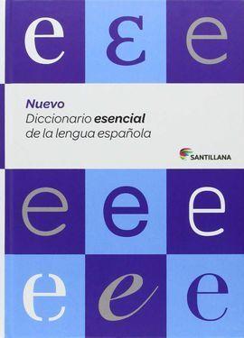 NUEVO DICCIONARIO ESENCIAL DE LA LENGUA ESPAÑOLA SANTILLANA