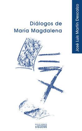 DIÁLOGOS DE MARÍA MAGDALENA