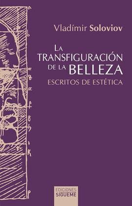 LA TRANSFIGURACIÓN DE LA BELLEZA