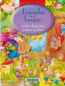 LEYENDAS DEL BOSQUE. HADAS, DRAGONES, GNOMOS Y OTROS