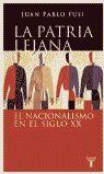LA PATRIA LEJANA. EL NACIONALISMO EN EL SIGLO XX