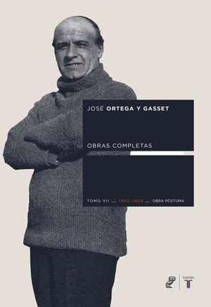 TOMO VII OBRAS COMPLETAS DE ORTEGA Y GASSET (1902-1925)