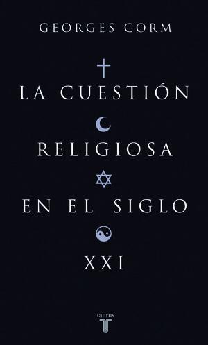 LA CUESTIÓN RELIGIOSA EN EL SIGLO XXI
