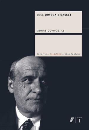 TOMO VIII OBRAS COMPLETAS DE ORTEGA Y GASSET (1926-1932)
