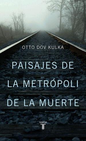 PAISAJES DE LA METRÓPOLI DE LA MUERTE