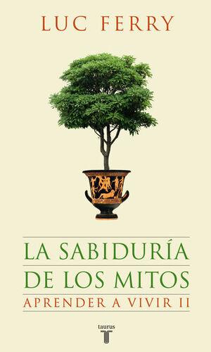 LA SABIDURIA DE LOS MITOS. APRENDER A VIVIR 2
