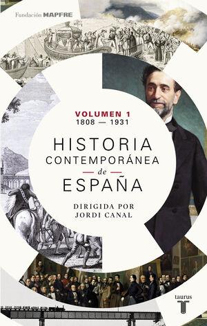 HISTORIA CONTEMPORÁNEA DE ESPAÑA (TOMO I: 1808-1930)
