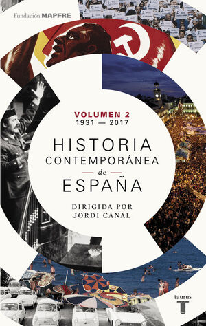 HISTORIA CONTEMPORÁNEA DE ESPAÑA (TOMO II: 1931-2017)
