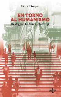 EN TORNO AL HUMANISMO : HEIDEGGER, GADAMER, SLOTERDISK