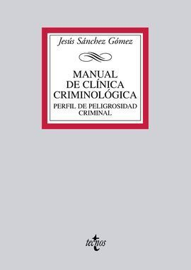 MANUAL DE CLÍNICA CRIMINOLÓGICA