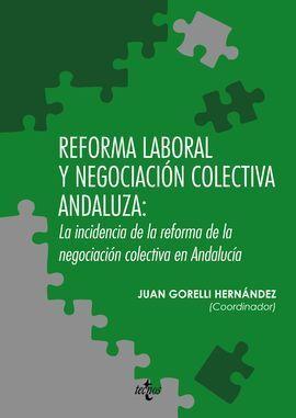 REFORMA LABORAL Y NEGOCIACIÓN COLECTIVA ANDALUZA: LA INCIDENCIA DE LA REFORMADE