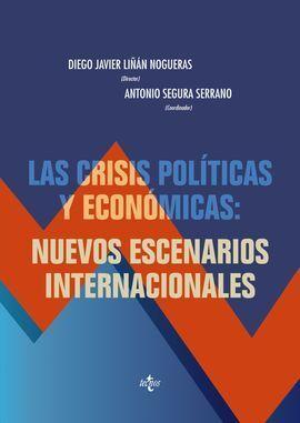 LAS CRISIS POLÍTICAS Y ECONÓMICAS: NUEVOS ESCENARIOS INTERNACIONALES
