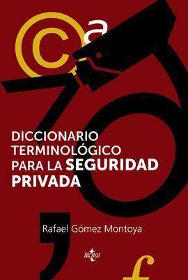 DICCIONARIO TERMINOLÓGICO DE LA SEGURIDAD PRIVADA